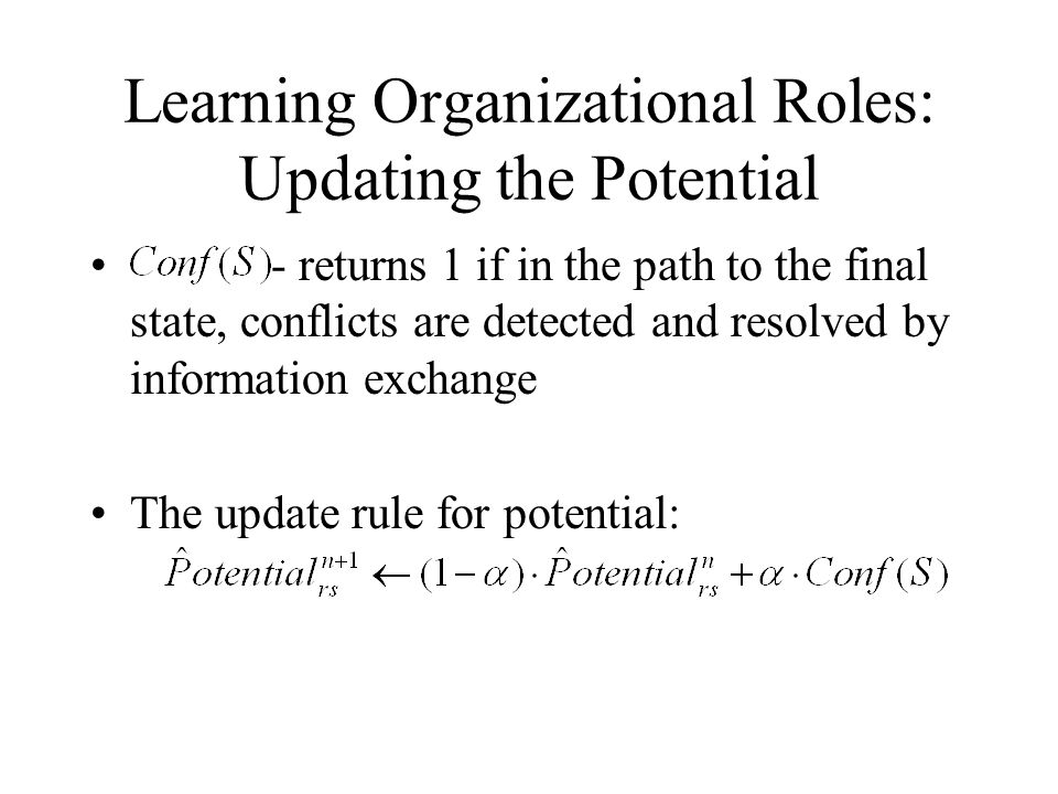 Learning Organizational Roles: Updating the Potential