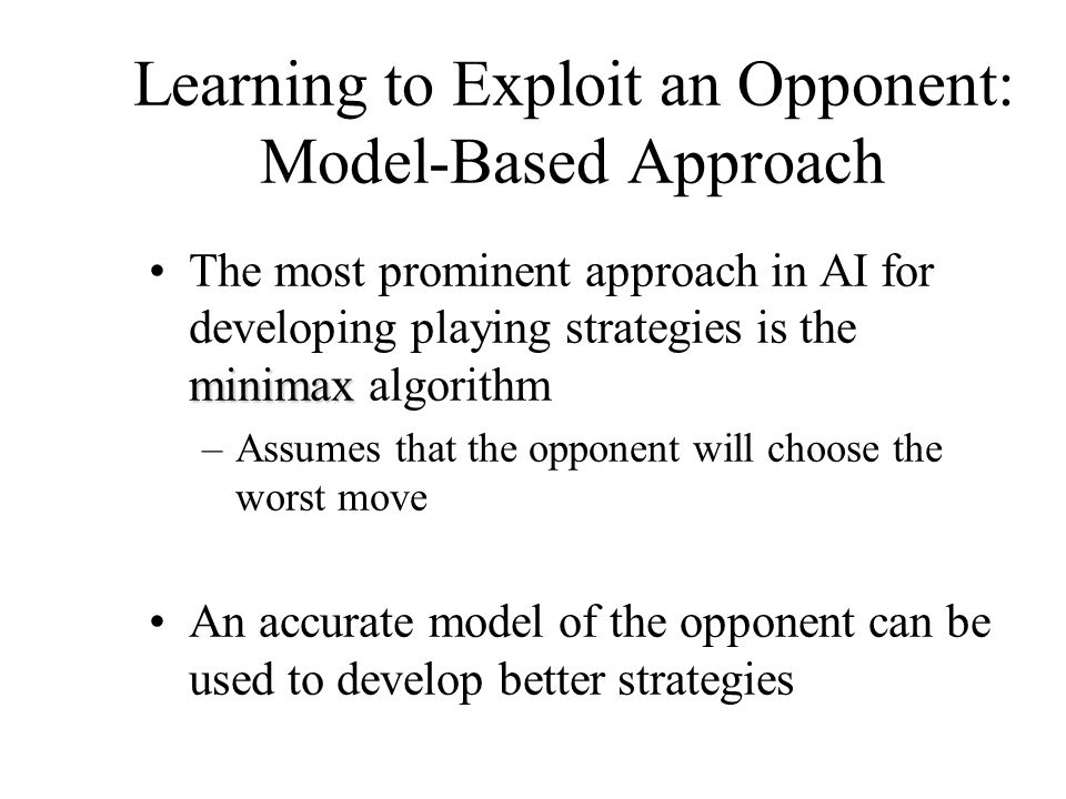 Learning to Exploit an Opponent: Model-Based Approach