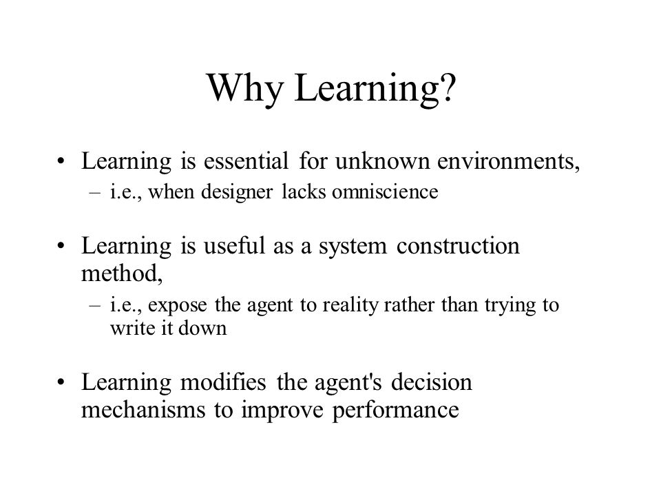 Why Learning Learning is essential for unknown environments,