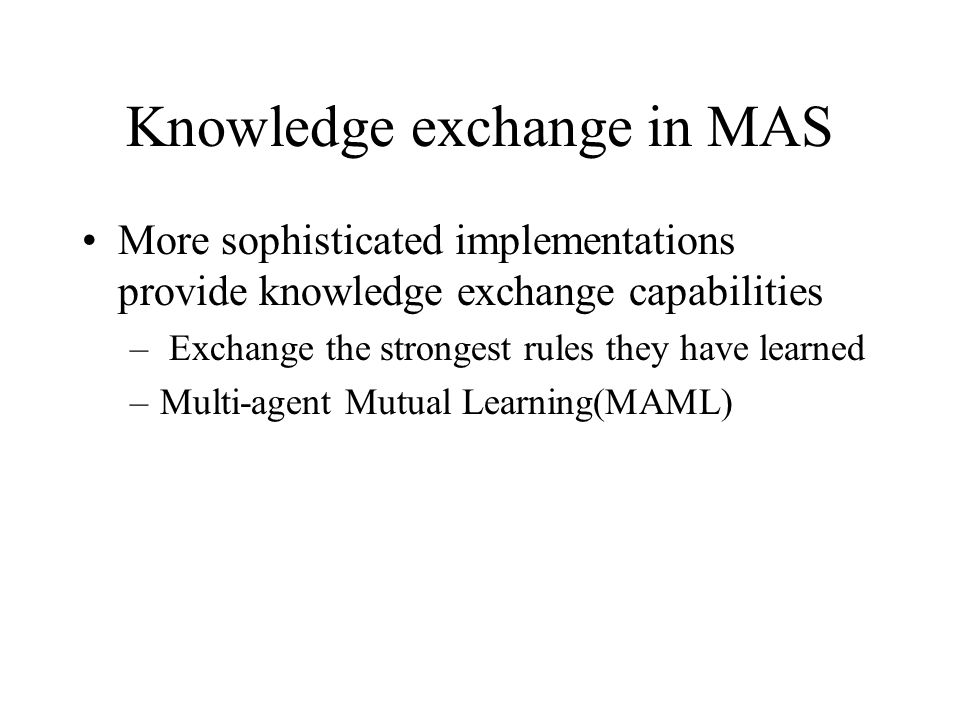 Knowledge exchange in MAS