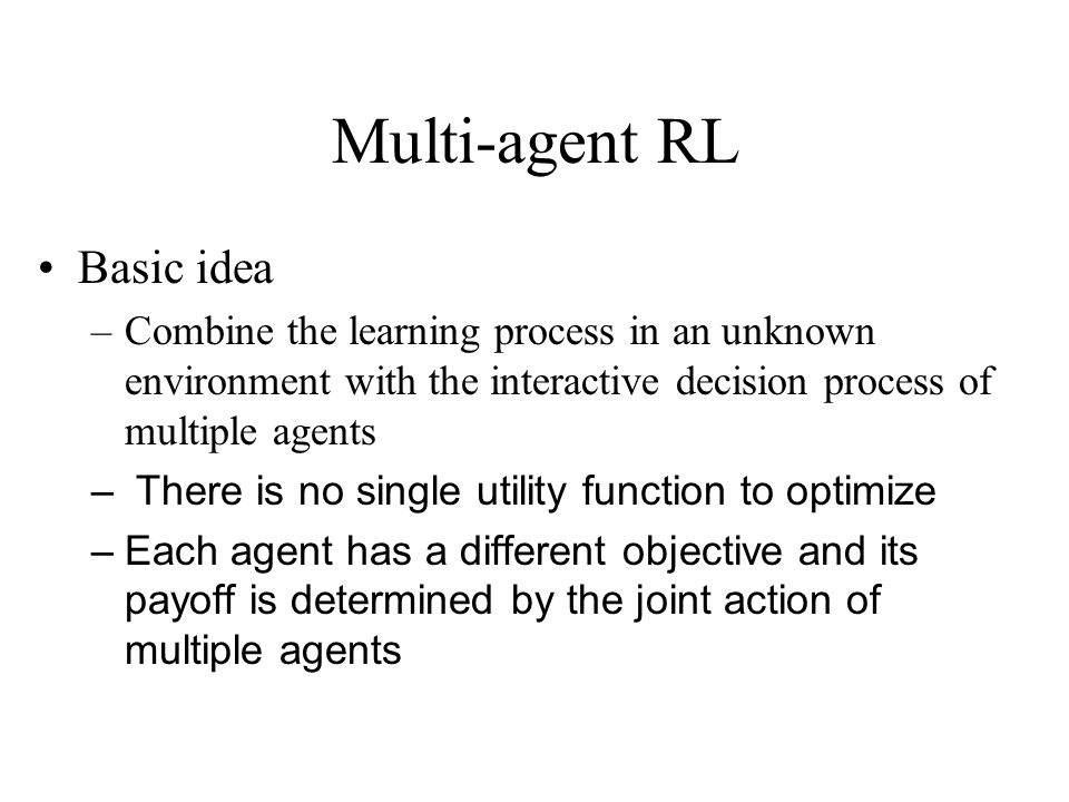 Multi-agent RL Basic idea