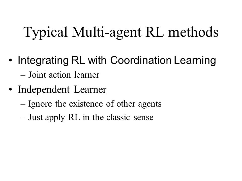 Typical Multi-agent RL methods