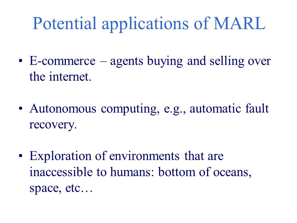 Potential applications of MARL