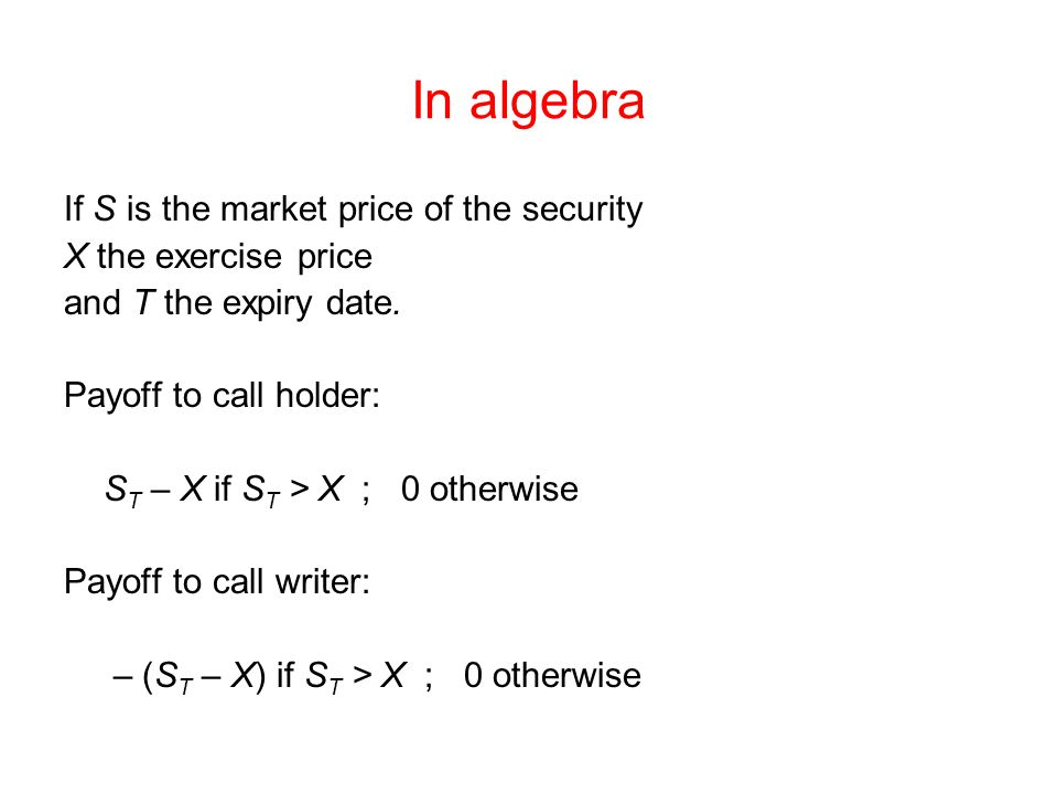 In algebra If S is the market price of the security