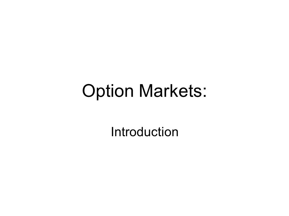 Option Markets: Introduction