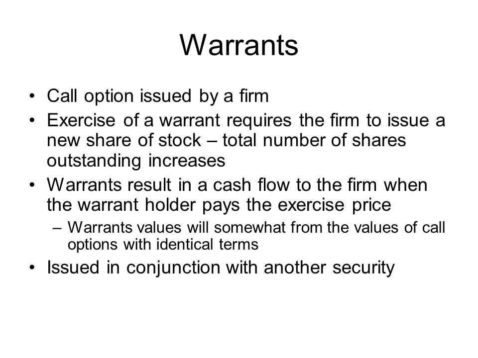 Warrants Call option issued by a firm