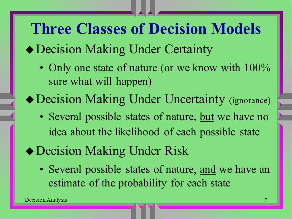 Three Classes of Decision Models
