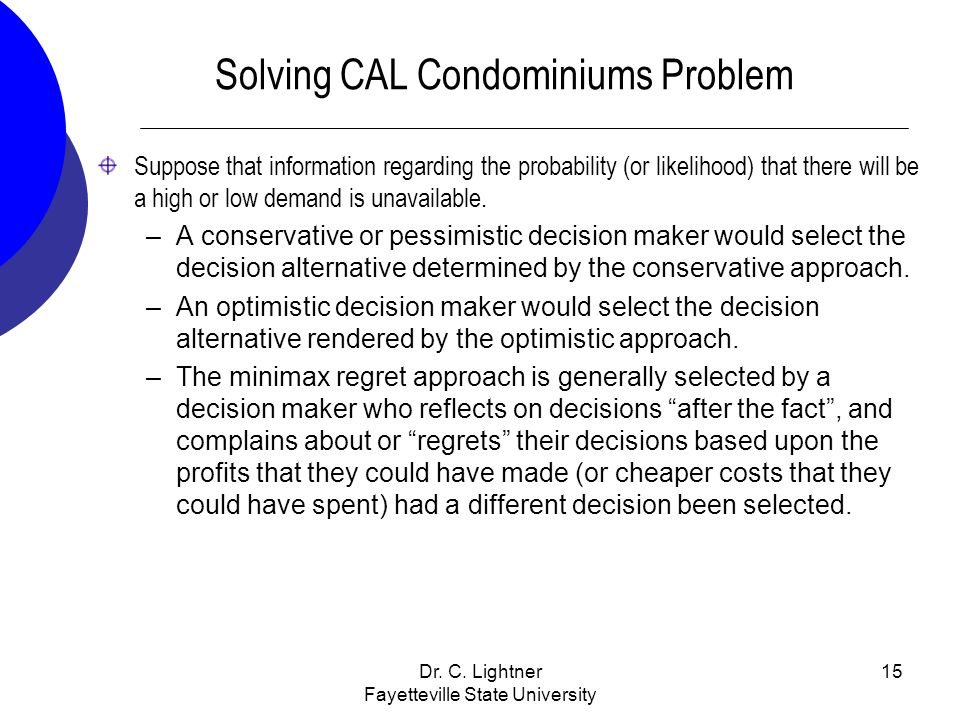 Solving CAL Condominiums Problem