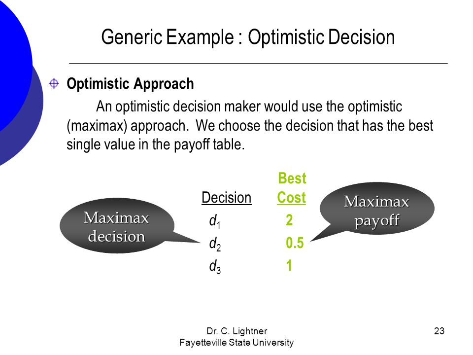 Generic Example : Optimistic Decision