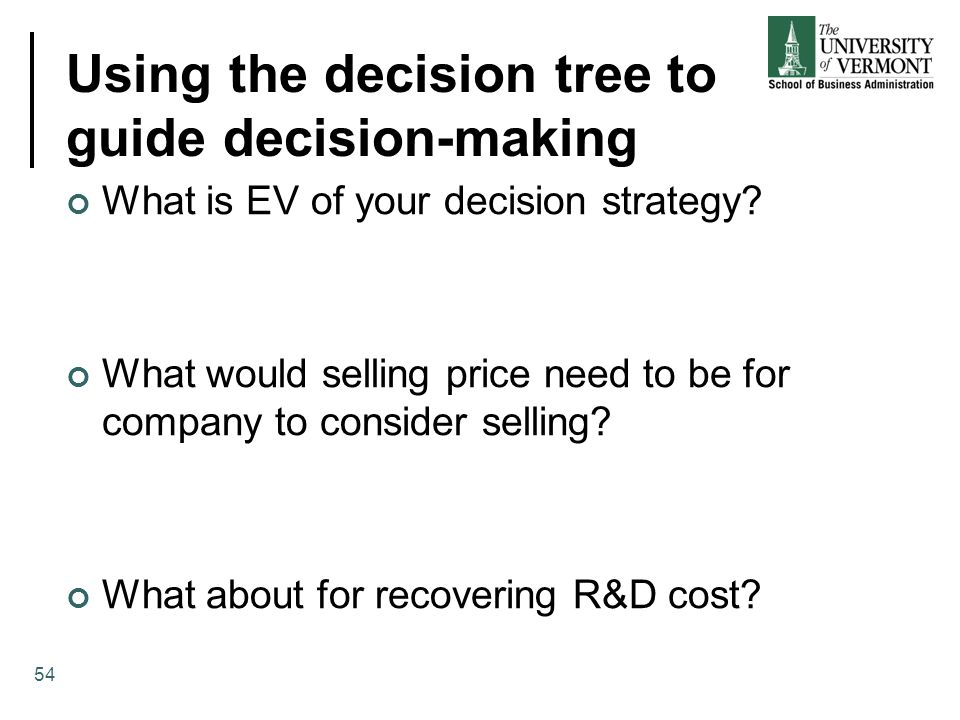 Using the decision tree to guide decision-making