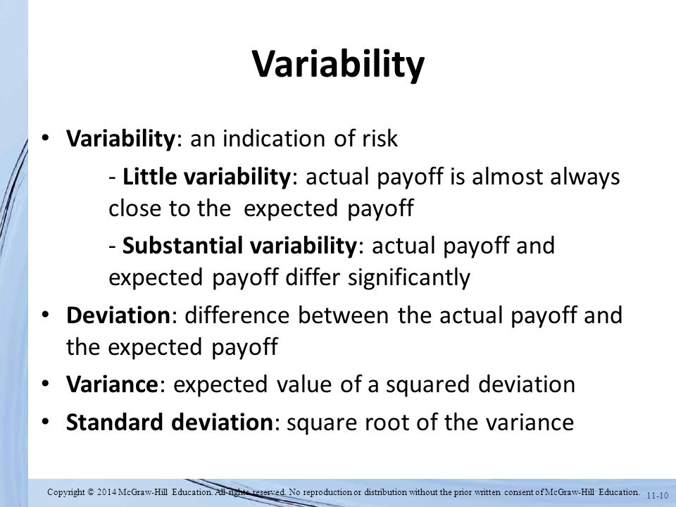 Variability Variability: an indication of risk
