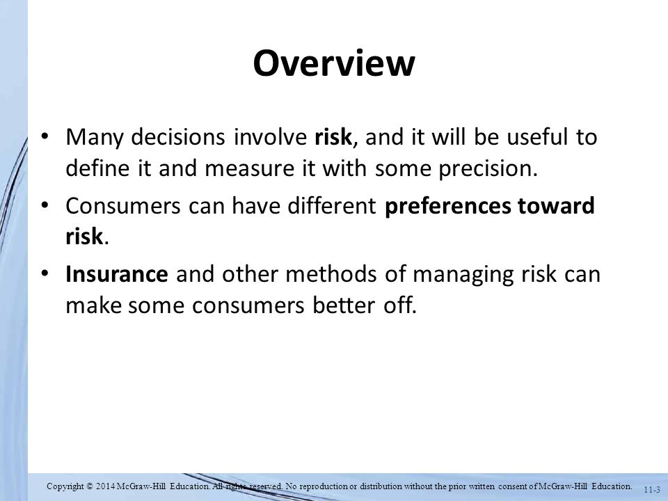 Overview Many decisions involve risk, and it will be useful to define it and measure it with some precision.