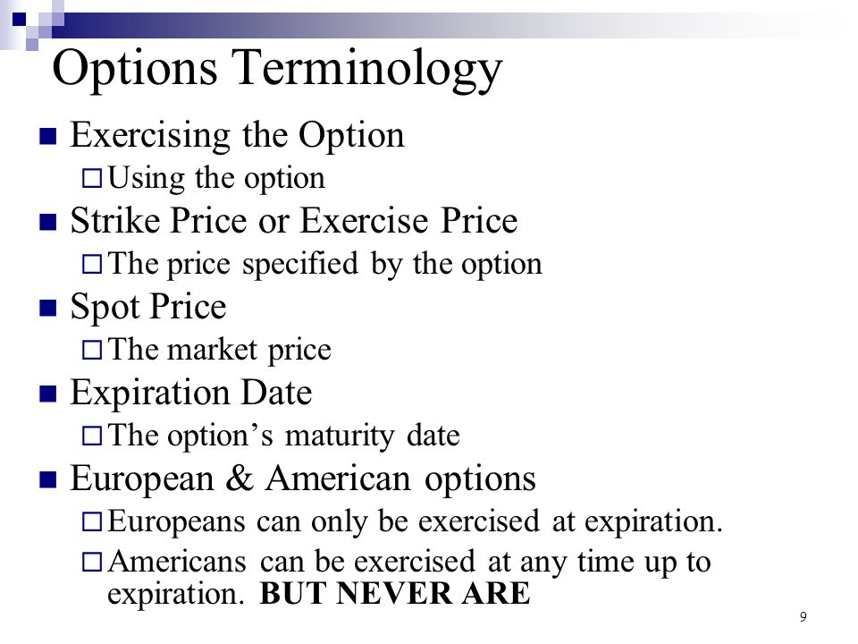 Options Terminology Exercising the Option