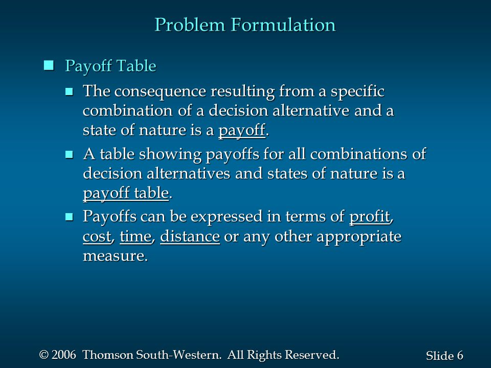 Problem Formulation Payoff Table