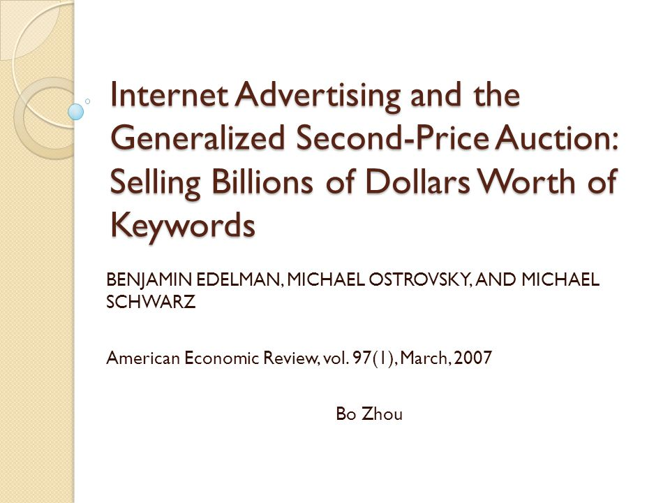 Internet Advertising and the Generalized Second-Price Auction: Selling Billions of Dollars Worth of Keywords
