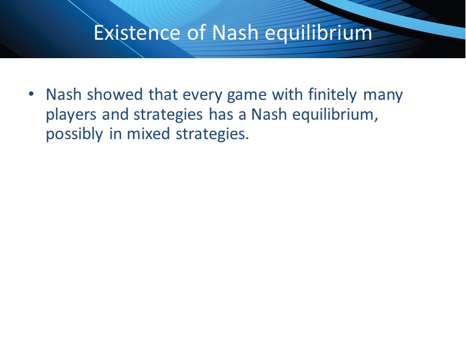 nash equilibrium existence This paper investigates the existence of pure strategy, dominant strategy, and  mixed strat- egy nash equilibria in discontinuous and/or nonconvex games.