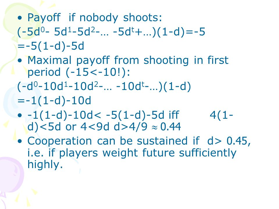 Payoff if nobody shoots: