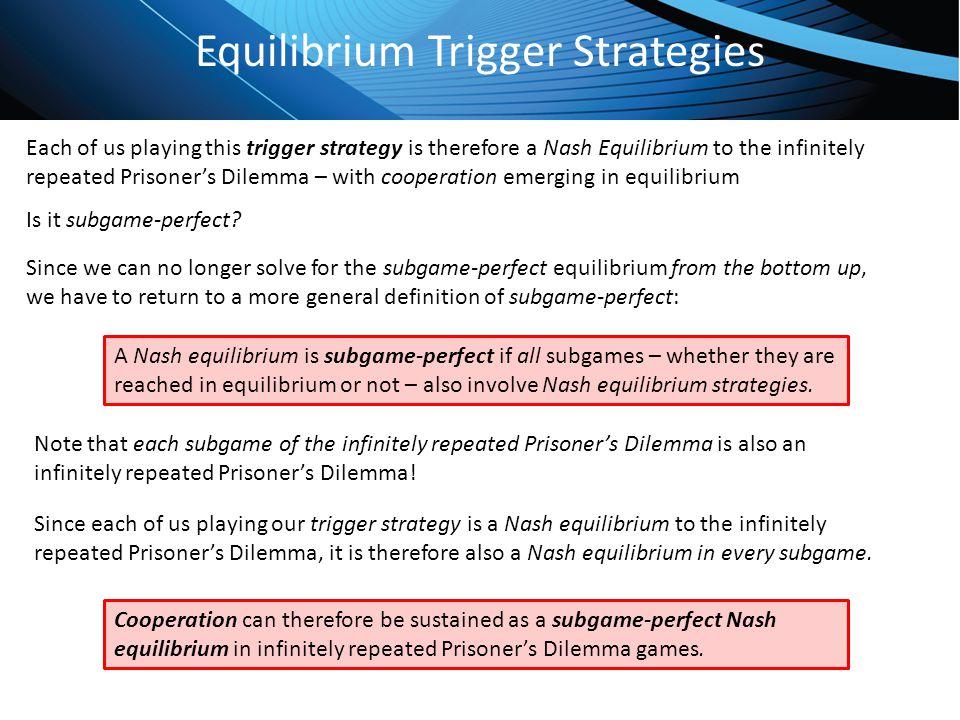 Equilibrium Trigger Strategies