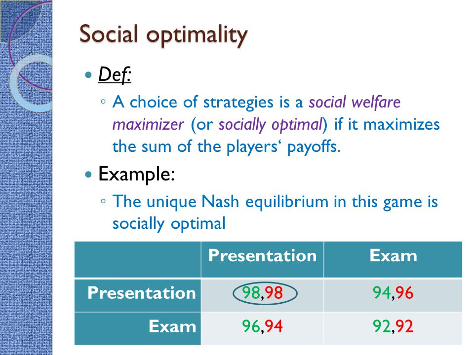 Social optimality Def: Example: