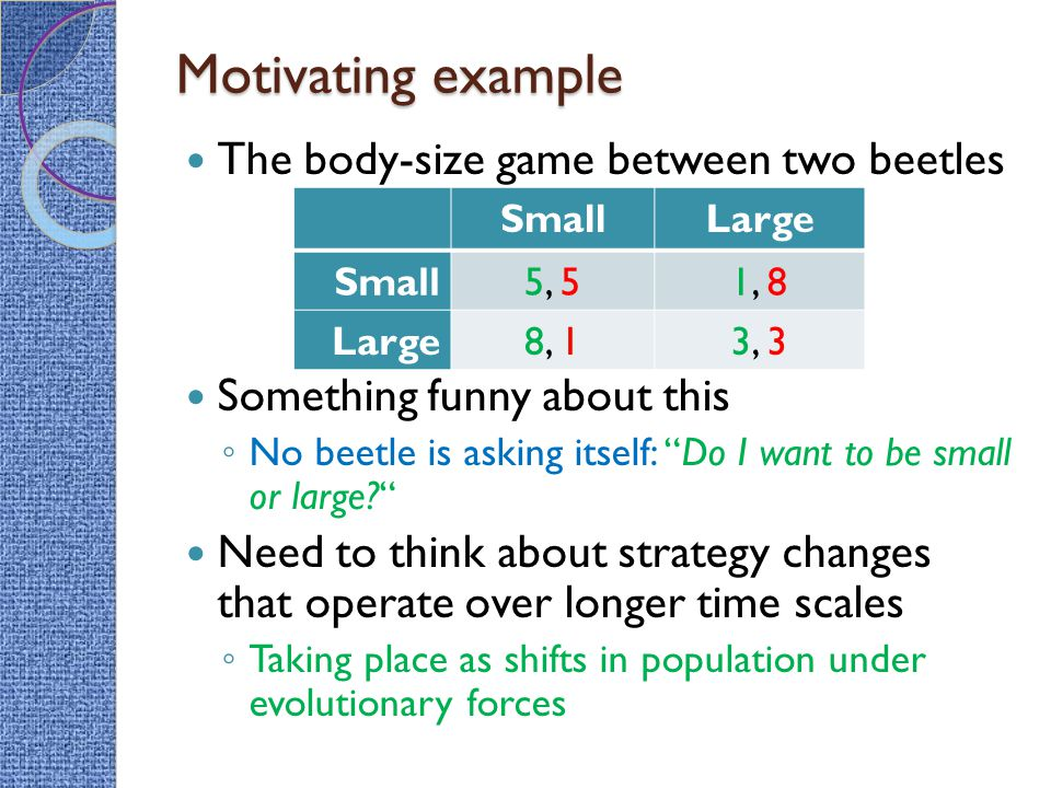 Motivating example The body-size game between two beetles
