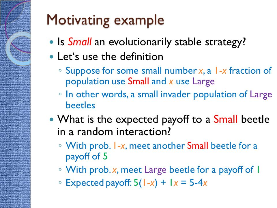 Motivating example Is Small an evolutionarily stable strategy