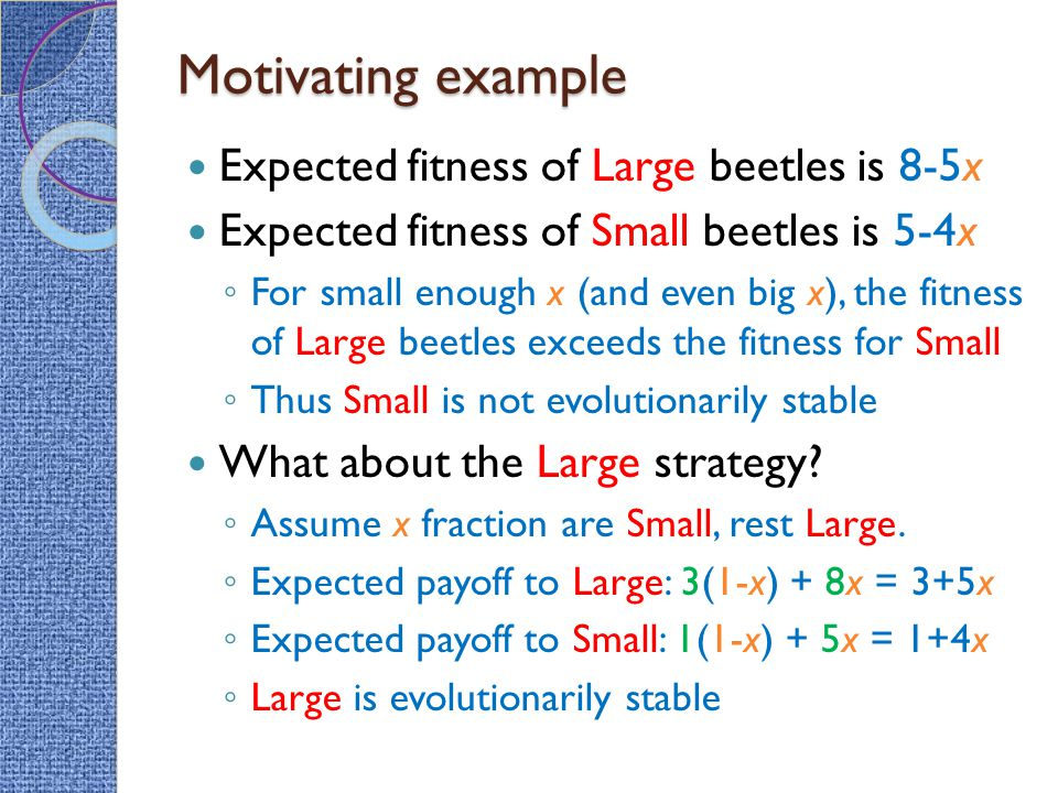 Motivating example Expected fitness of Large beetles is 8-5x