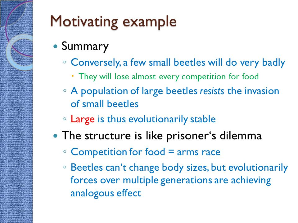 Motivating example Summary The structure is like prisoner's dilemma