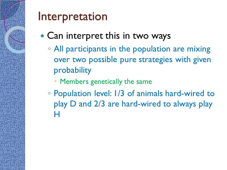 Interpretation Can interpret this in two ways