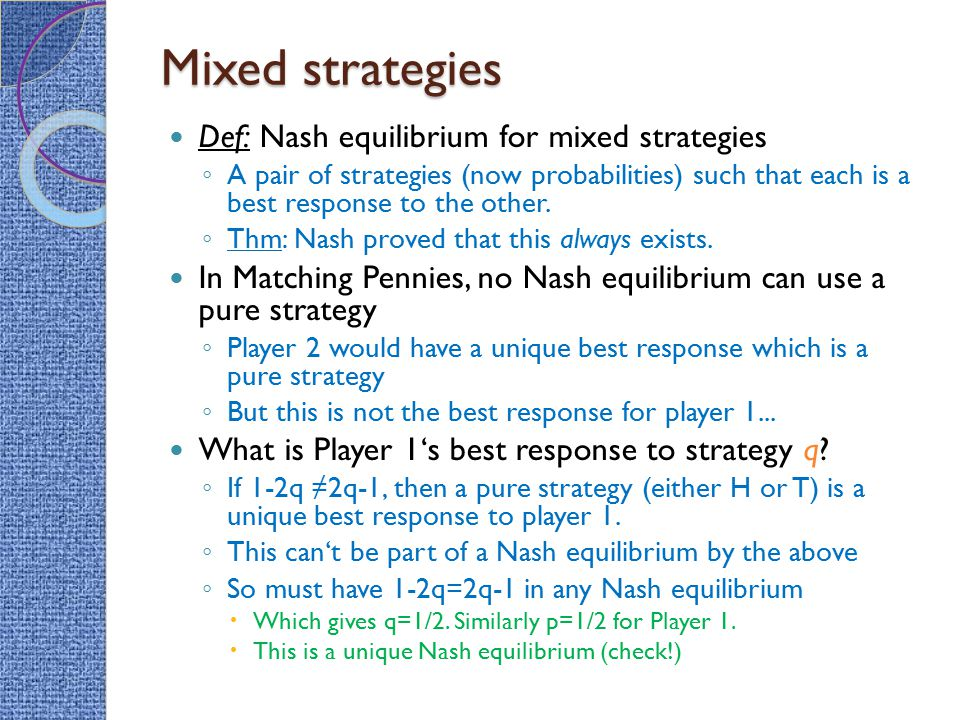 Mixed strategies Def: Nash equilibrium for mixed strategies