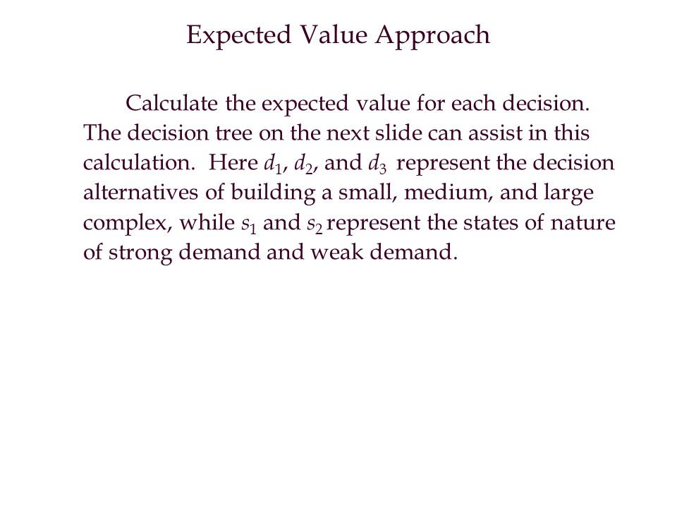 Expected Value Approach