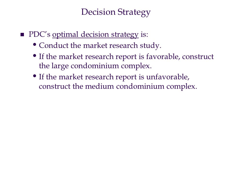 Decision Strategy PDC's optimal decision strategy is: