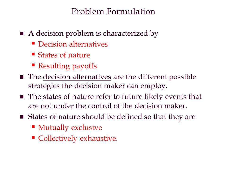 Problem Formulation A decision problem is characterized by