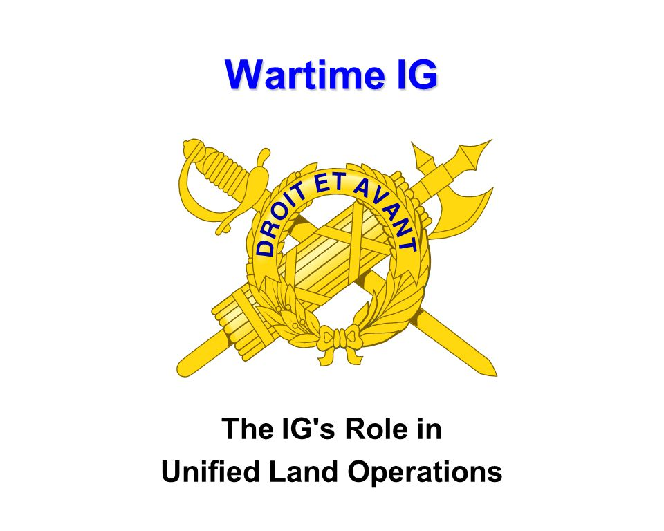 The IG s Role in Unified Land Operations