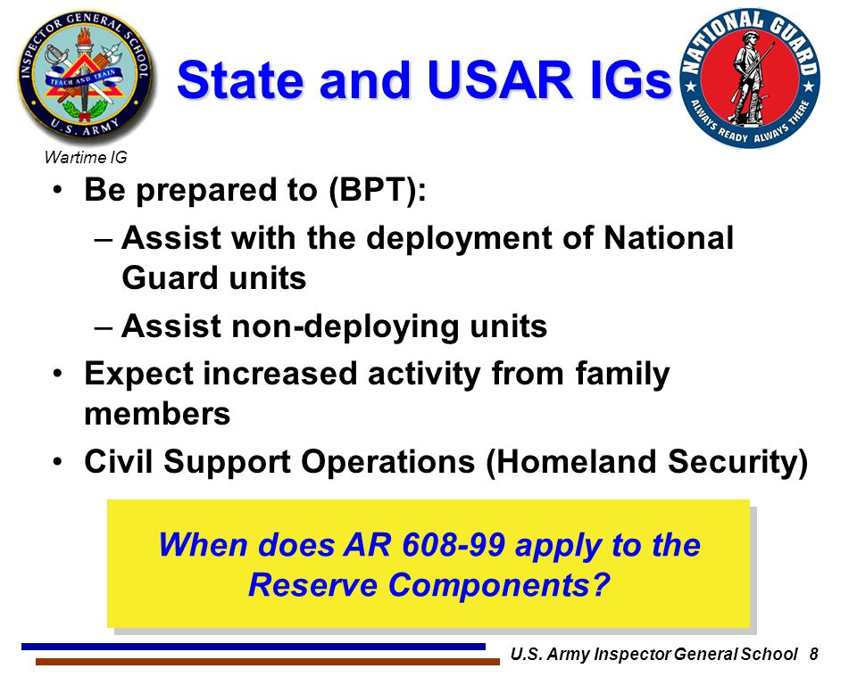 State and USAR IGs Be prepared to (BPT):