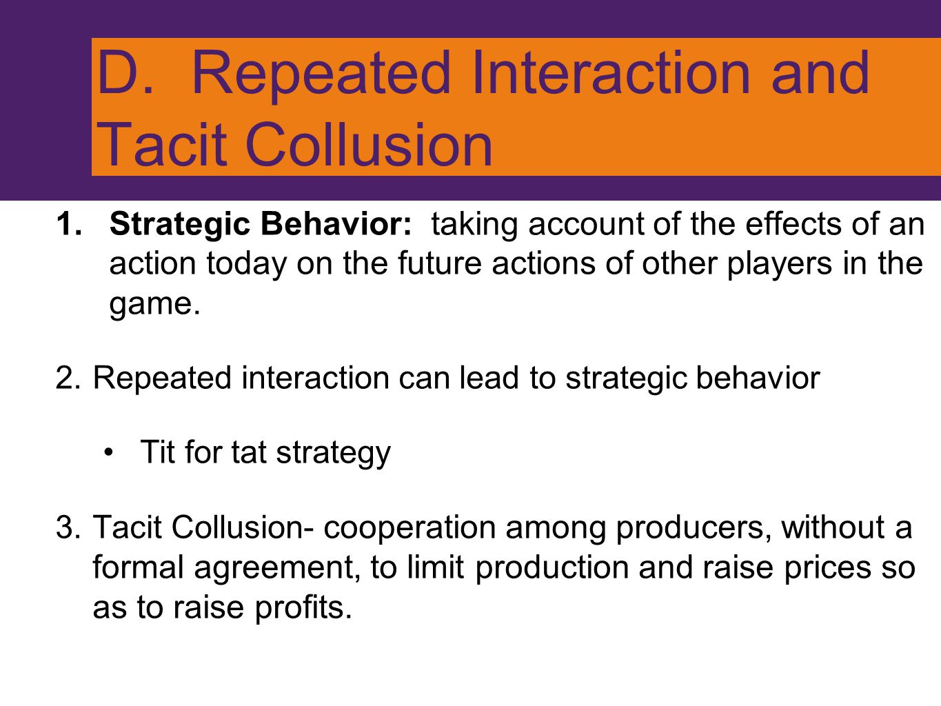D. Repeated Interaction and Tacit Collusion