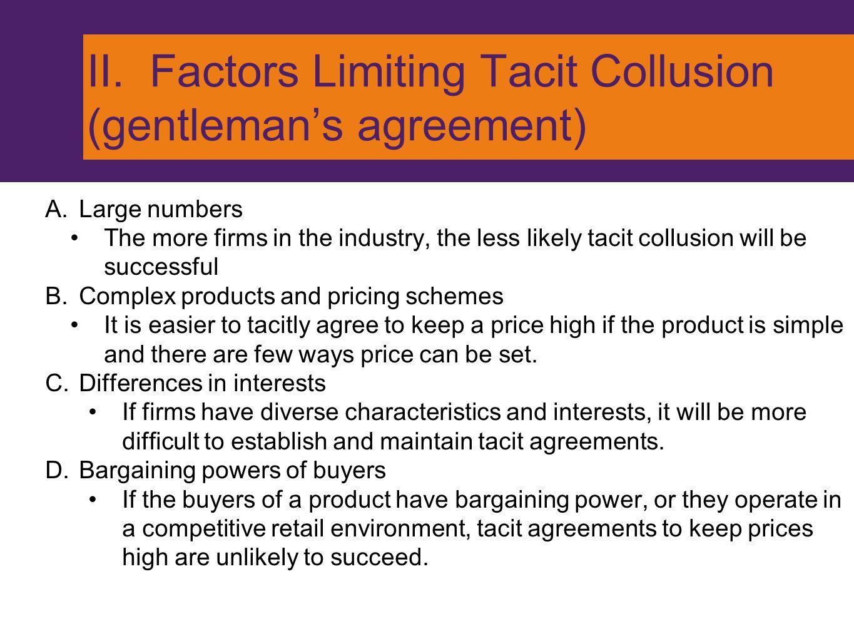 II. Factors Limiting Tacit Collusion (gentleman's agreement)