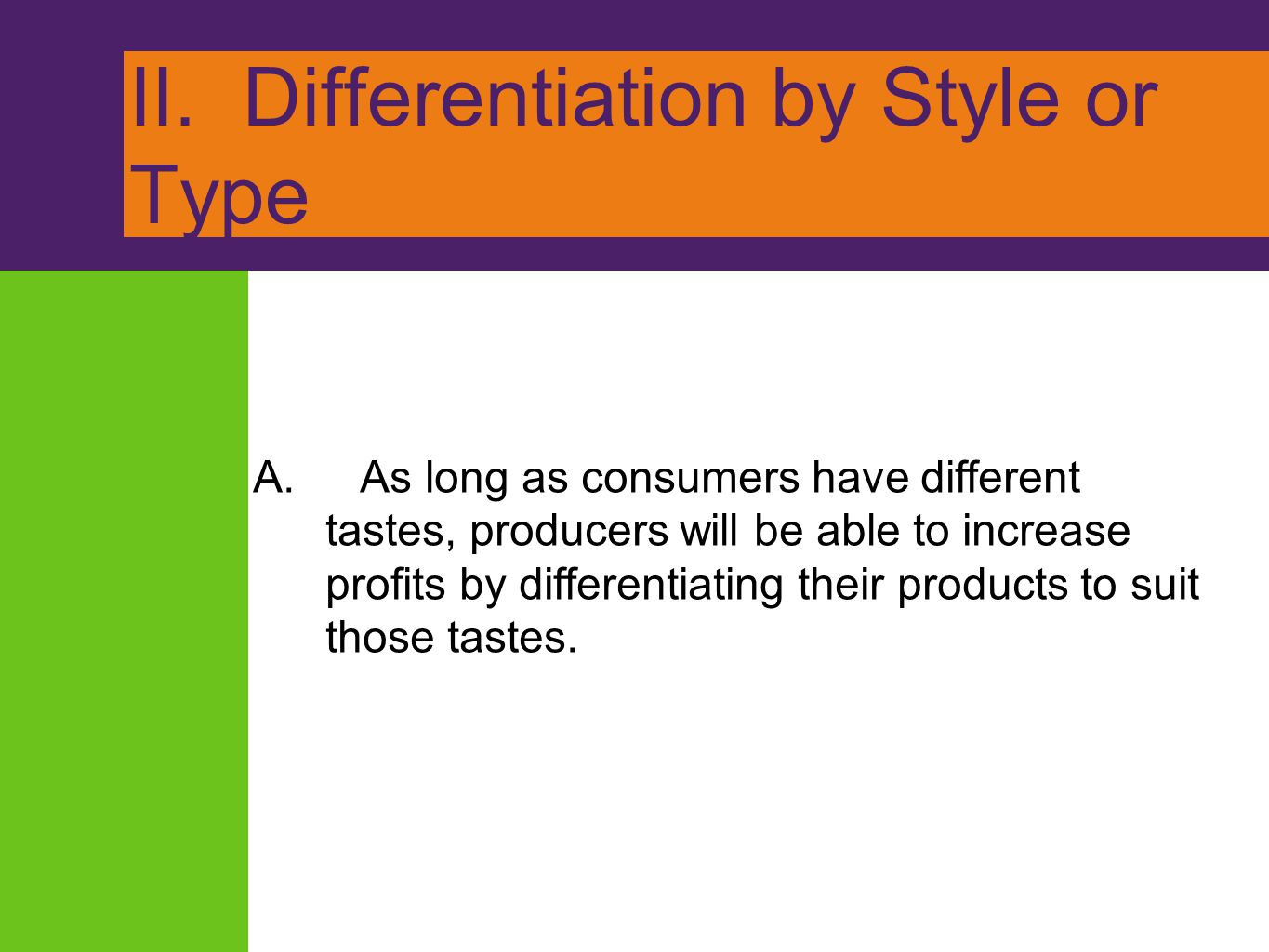 II. Differentiation by Style or Type