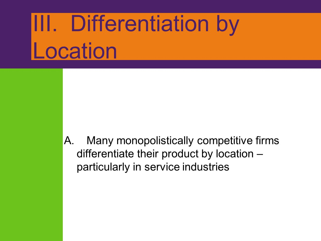III. Differentiation by Location