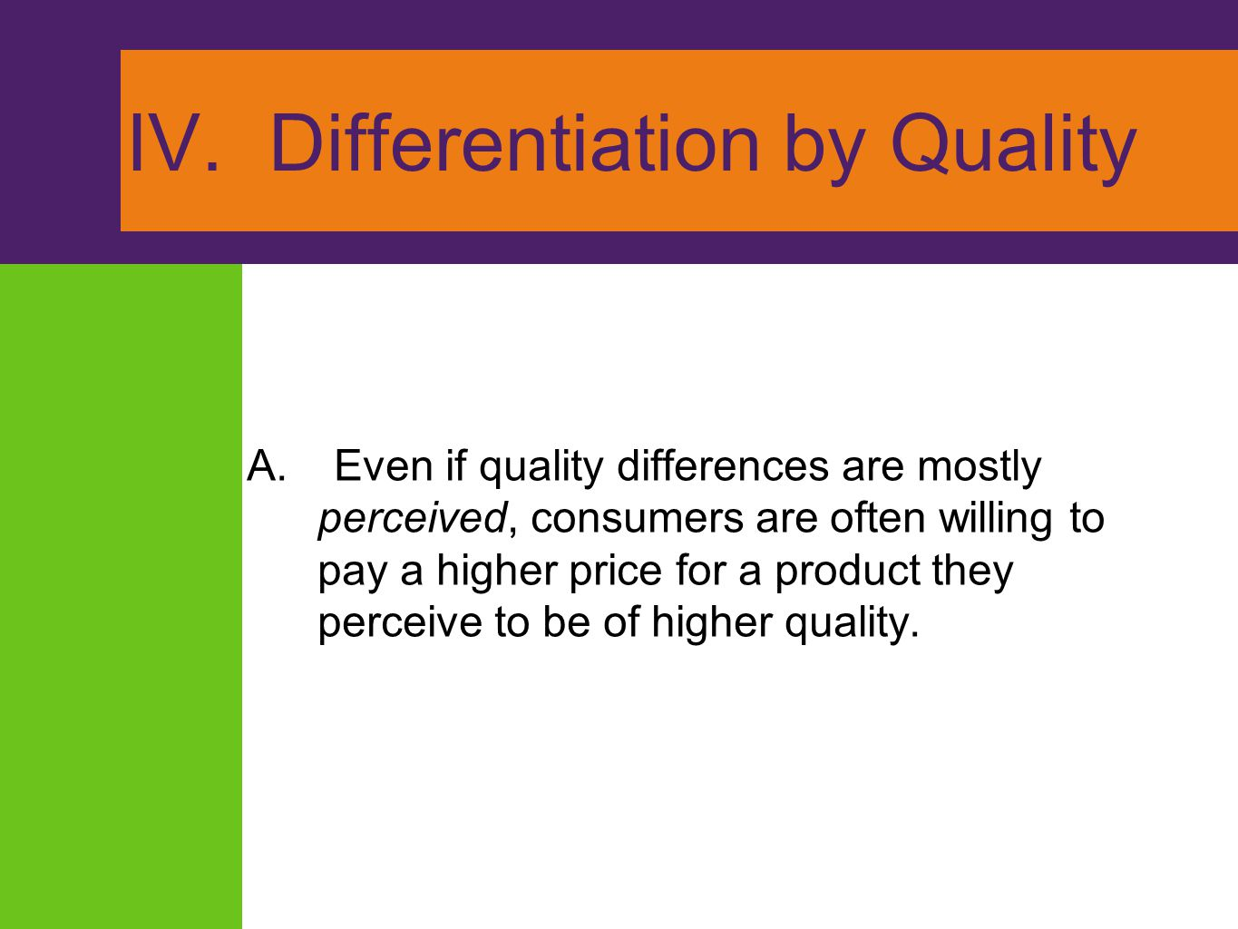 IV. Differentiation by Quality