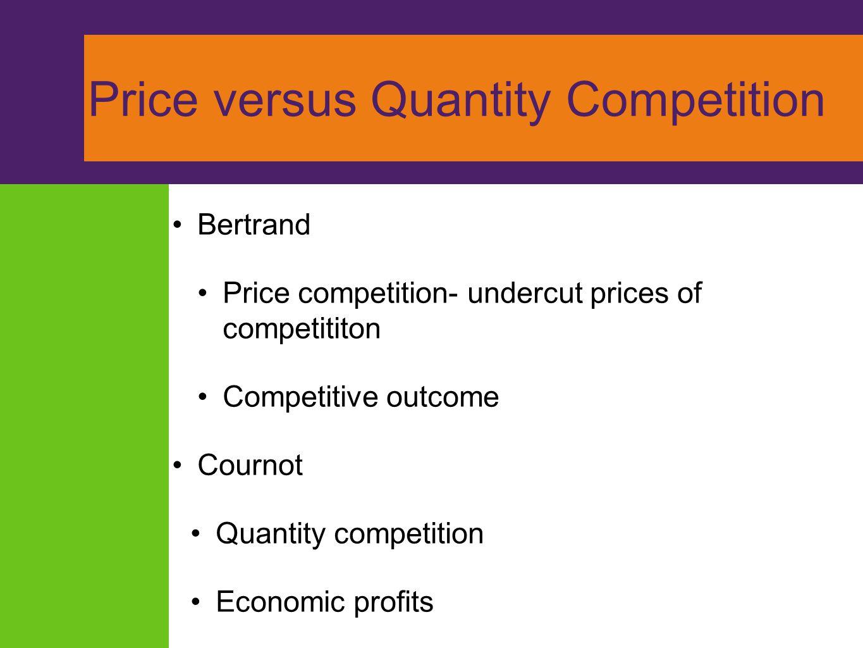 Price versus Quantity Competition