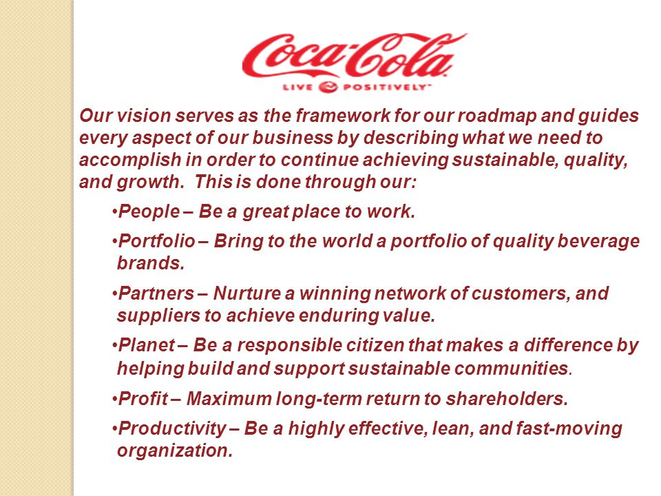 Our vision serves as the framework for our roadmap and guides every aspect of our business by describing what we need to accomplish in order to continue achieving sustainable, quality, and growth. This is done through our: