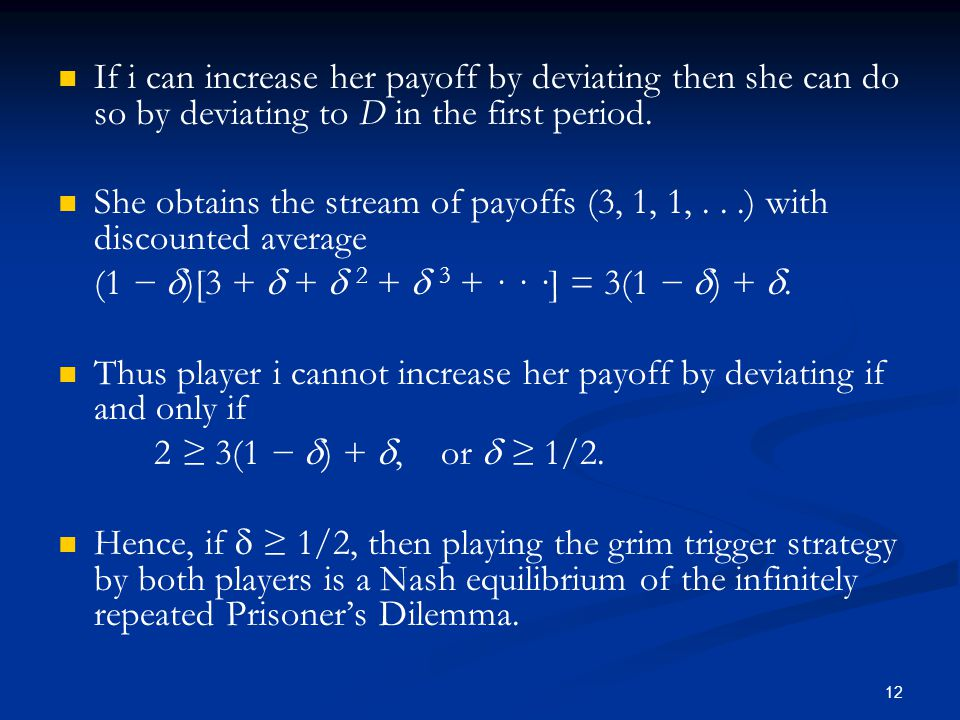 If i can increase her payoff by deviating then she can do so by deviating to D in the first period.