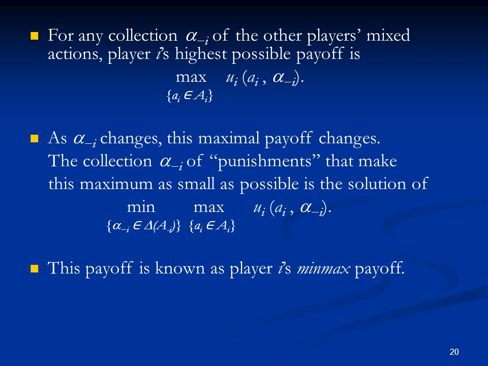 As a−i changes, this maximal payoff changes.