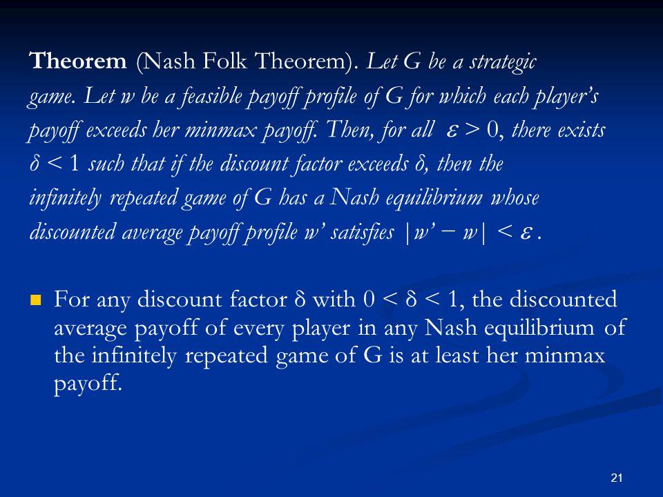 Theorem (Nash Folk Theorem). Let G be a strategic