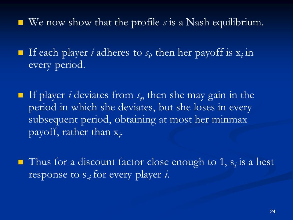 We now show that the profile s is a Nash equilibrium.
