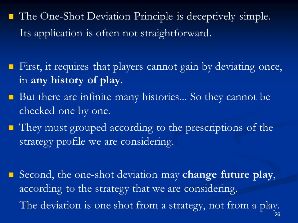 The One-Shot Deviation Principle is deceptively simple.