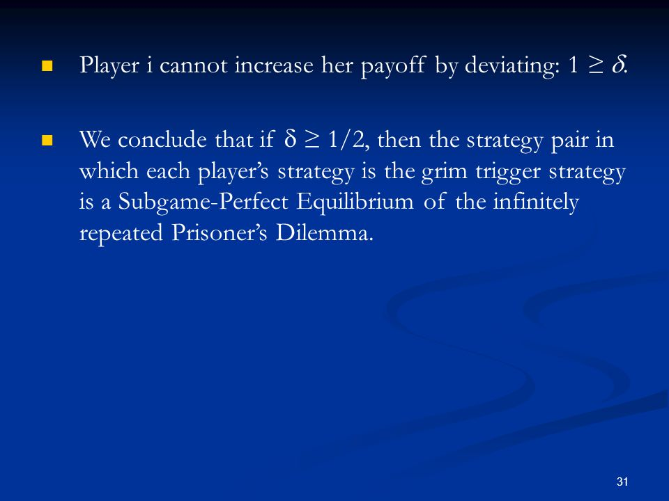 Player i cannot increase her payoff by deviating: 1 ≥ d.