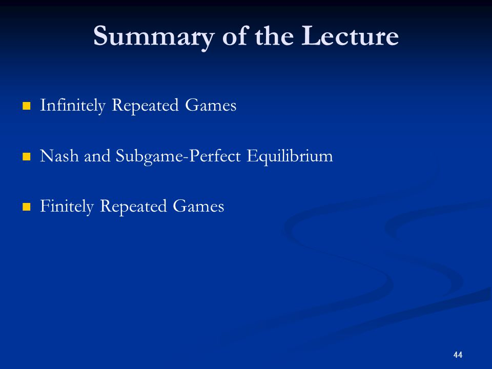 Summary of the Lecture Infinitely Repeated Games