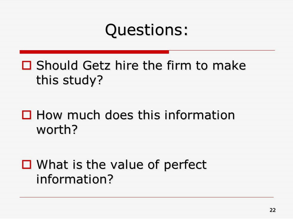 Questions: Should Getz hire the firm to make this study