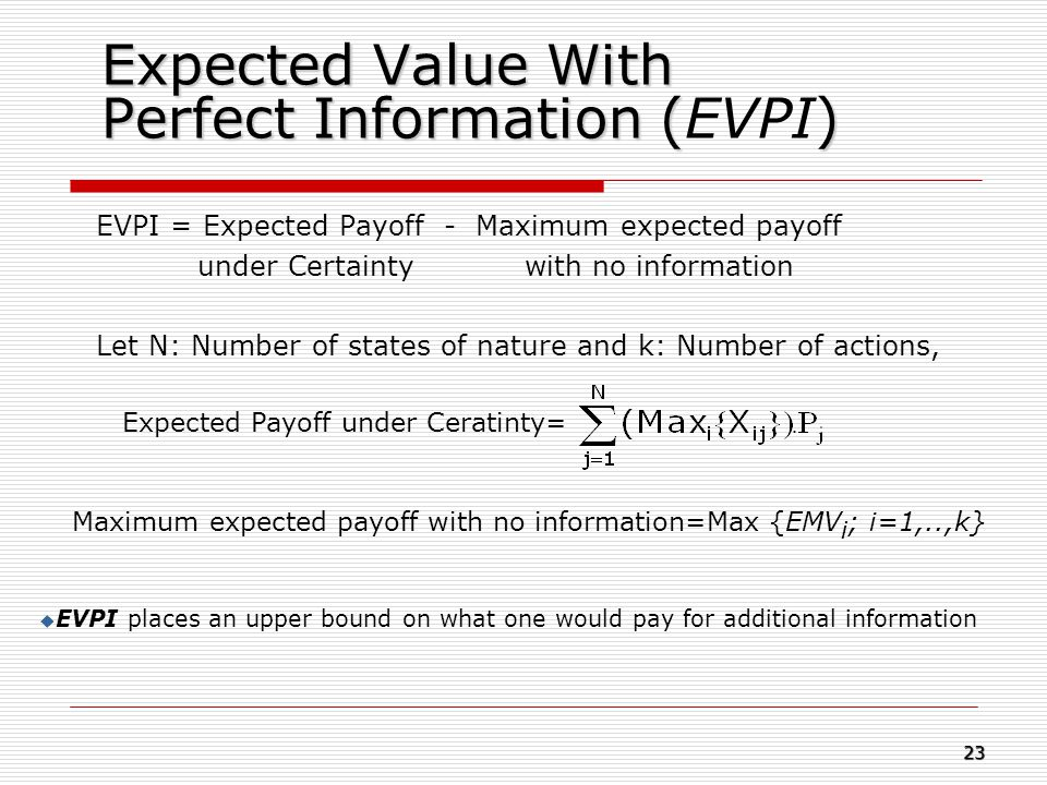 Expected Value With Perfect Information (EVPI)